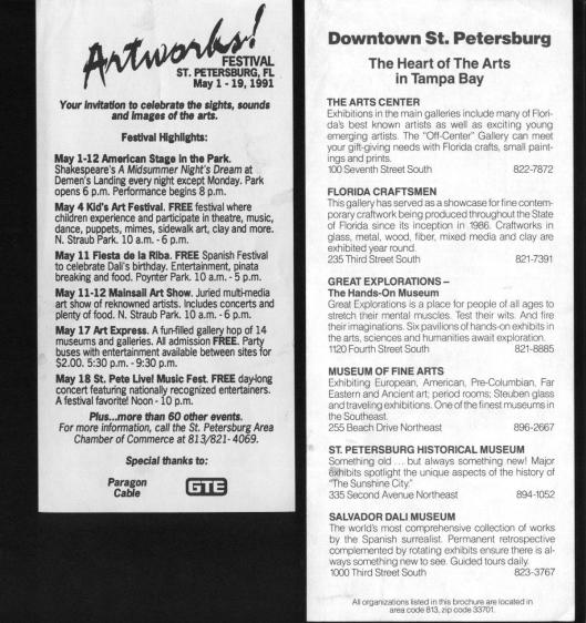 The Artworks! flyer, as simple as it was, created a focus on the arts through events in downtown St. Petersburg in 1991.  This piece was inserted into cable bills.  The flyer to the right, which was produced on various neon paper, was produced at no cost to any of the arts organizations and was distributed through Dali Museum press packets and group tour operator packets in addition to other outlets and highlighted the concentration of the arts facilities in downtown St. Petersburg.  It was used by the Dali Museum as a sales tool to bring in groups and promote the city to travel writers as early as 1990.